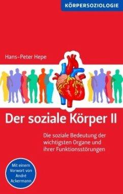 Der soziale Körper II - Hepe, Hans-Peter