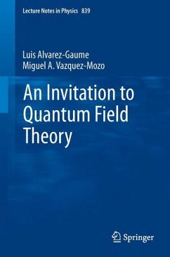 An Invitation to Quantum Field Theory - Alvarez-Gaume, Luis; Vazquez-Mozo, Miguel A.