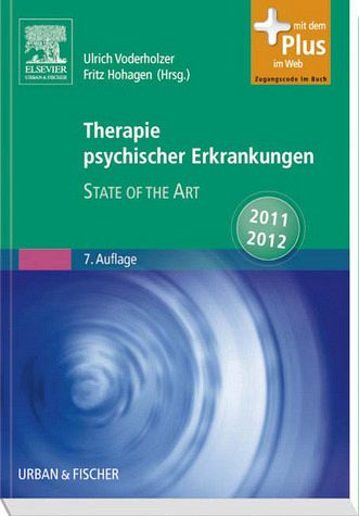 Therapie psychischer Erkrankungen - State of the Art 2011/2012 - Voderholzer, Ulrich; Hohagen, Fritz