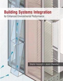Building Systems Integration for Enhanced Environmental Performance - Vassigh, Shahin; Chandler, Jason