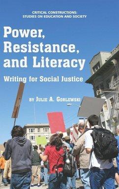 Power, Resistance, and Literacy - Gorlewski, Julie A.