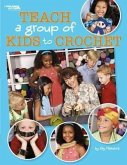 Teach a Group of Kids to Crochet (Leisure Arts #4266)