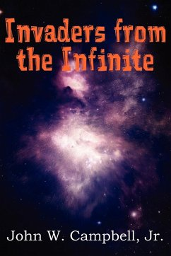 Invaders from the Infinite - Campbell, John W. Jr.