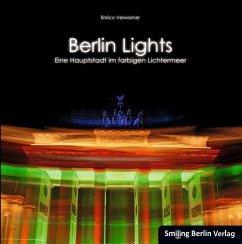 Berlin Lights - Eine Hauptstadt im farbigen Lichtermeer - Verworner, Enrico
