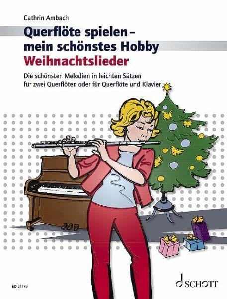 Querflöte spielen mein schönstes hobby weihnachtslieder