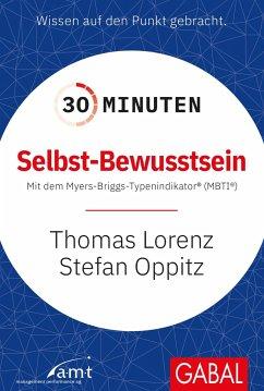 30 Minuten Selbst-Bewusstsein - Lorenz, Thomas;Oppitz, Stefan