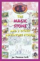 The Magic Stone - Joe Thomson-Swift; Thomson-Swift, Joe
