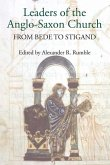 Leaders of the Anglo-Saxon Church - From Bede to Stigand