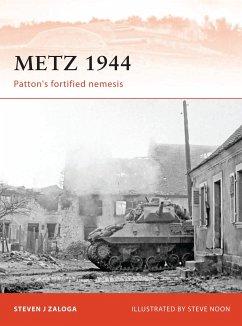 Metz 1944: Patton's Fortified Nemesis - Zaloga, Steven J.