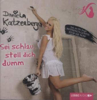 Sei schlau, stell dich dumm, 2 Audio-CDs - Katzenberger, Daniela