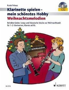 Weihnachtsmelodien. Klarinette spielen - mein schönstes Hobby