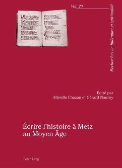 Écrire l'histoire à Metz au Moyen Âge
