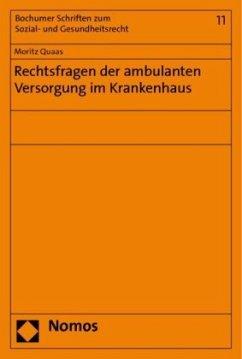 Rechtsfragen der ambulanten Versorgung im Krankenhaus - Quaas, Moritz