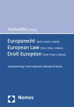 Europarecht (EUV/AEUV/GRCh) - European Law (TEU/TFEU/CFREU) - Droit Européen (TUE/TFUE/CDFEU)