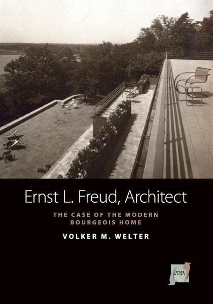 Ernst L. Freud, Architect - Welter, Volker M.