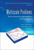 Multiscale Problems: Theory, Numerical Approximation and Applications