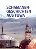 Schamanen-Geschichten aus Tuwa