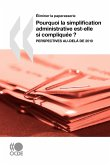 Eliminer La Paperasserie Pourquoi La Simplification Administrative Est-Elle Si Compliquee?: Perspectives Au-Dela de 2010