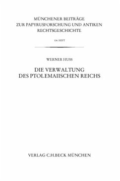 Die Verwaltung des ptolemaiischen Reichs - Huß, Werner