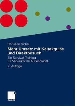 Mehr Umsatz mit Kaltakquise und Direktbesuch - Sickel, Christian