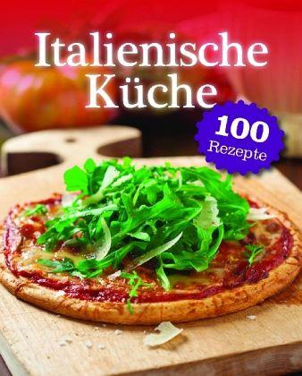 Italienische Küche - Buch - buecher.de