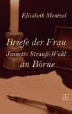Briefe der Frau Jeanette Strauß-Wohl an Börne