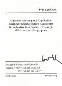 Charakterisierung und Applikation weichmagnetisch gefüllter Kunststoffe für induktive Komponenten leistungselektronischer Baugruppen - Egelkraut, Sven