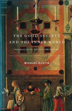 The Good Society and the Inner World - Rustin, Michael