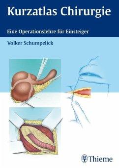 Kurzatlas Chirurgie - Schumpelick, Volker