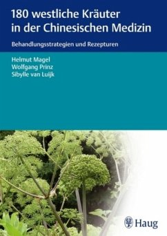 180 westliche Kräuter in der Chinesischen Medizin - Magel, Helmut; Prinz, Wolfgang; Luijk, Sibylle van