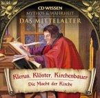 CD WISSEN - MYTHOS & WAHRHEIT - Das Mittelalter - Klerus, Klöster, Kirchenbauer (MP3-Download)