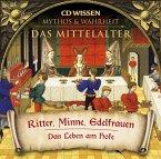 CD WISSEN - MYTHOS & WAHRHEIT - Das Mittelalter - Ritter, Minne, Edelfrauen (MP3-Download)