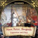 CD WISSEN - MYTHOS & WAHRHEIT - Das Mittelalter - Hexen, Ketzer, Aberglaube (MP3-Download)