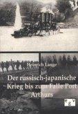 Der russisch-japanische Krieg bis zum Falle Port Arthurs