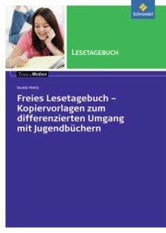 Freies Lesetagebuch - Kopiervorlagen zum differenzierten Umgang mit Jugendbüchern