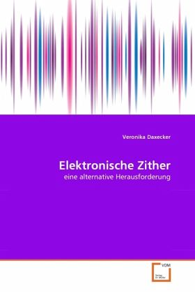 elektronische zither von veronika daxecker buch. Black Bedroom Furniture Sets. Home Design Ideas