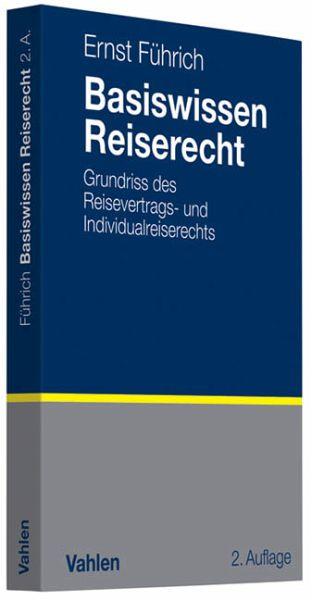 Basiswissen Reiserecht - Führich, Ernst R.