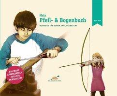 Mein Pfeil- und Bogenbuch - Hein, Wulf