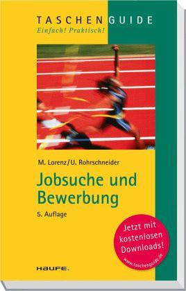 Jobsuche und Bewerbung - Lorenz, Michael; Rohrschneider, Uta