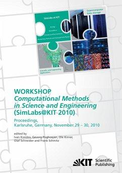Computational Methods in Science and Engineering : Proceedings of the Workshop SimLabs@KIT, November 29 - 30, 2010, Karlsruhe, Germany