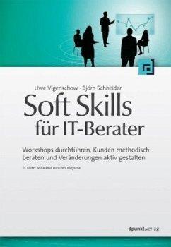 Soft Skills für IT-Berater - Vigenschow, Uwe; Schneider, Björn