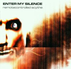 Remotecontrolled Scythe - Enter My Silence