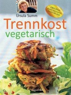Trennkost vegetarisch - Summ, Ursula