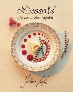 Desserts die mein Leben begleiten - Lafer, Johann