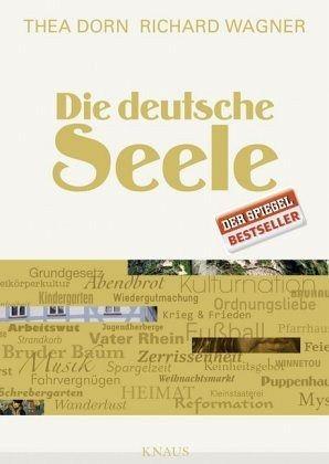 Die deutsche Seele - Dorn, Thea; Wagner, Richard