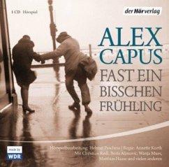 Fast ein bisschen Frühling, 1 Audio-CD - Capus, Alex