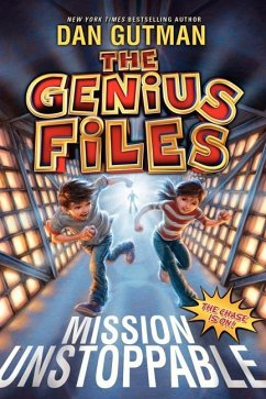Genius Files: Mission Unstoppable, The - Gutman, Dan