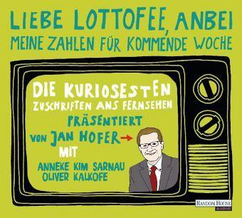 'Liebe Lottofee, anbei meine Zahlen für kommende Woche', 1 Audio-CD - Hofer, Jan; Kempten, Peter von