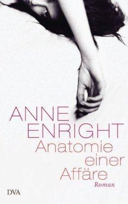 Anatomie einer Affäre von Anne Enright - Buch - bücher.de