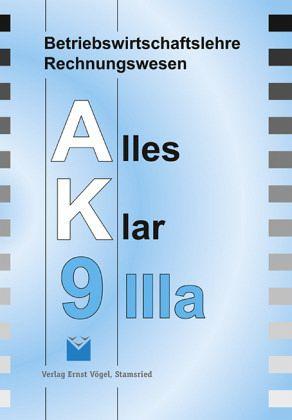 9. Jahrgangsstufe, IIIa / Betriebswirtschaftslehre/Rechnungswesen AK, Ausgabe Realschule